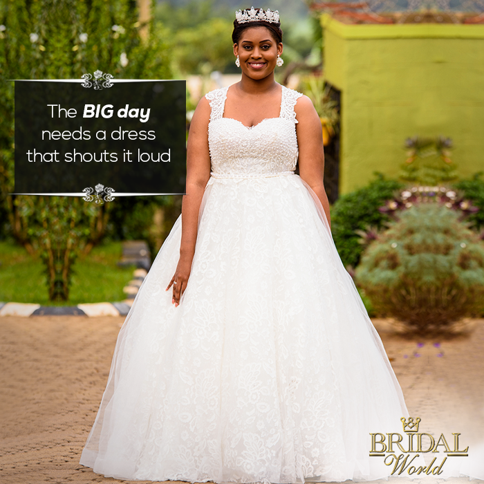The BIG day needs a dress that shouts it loud.